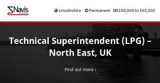 Technical Superintendent (LPG) – North East, UK - Navis