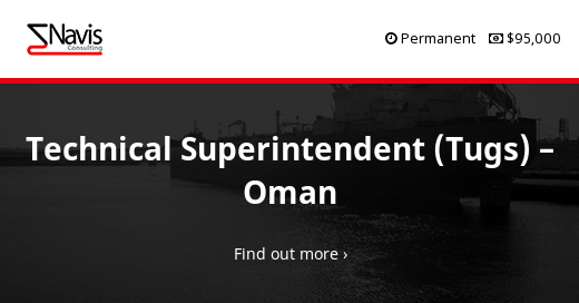Technical Superintendent (Tugs) - Oman - Navis Consulting