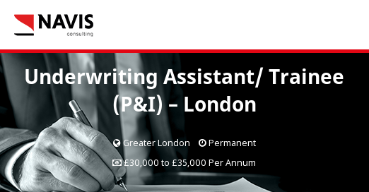 Underwriting Assistant/ Trainee (P&I) - London - Navis